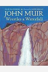 John Muir Wrestles a Waterfall Kindle Edition