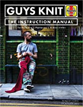 Guys Knit: The Instruction Manual: Techniques, Patterns, Video Links (Haynes Manuals)