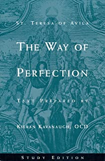 The Way of Perfection: Study Edition [includes Full Text of St. Teresa of Avila's Work, Translated by Kieran Kavanaugh, OCD]