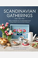 Scandinavian Gatherings: From Afternoon Fika To Midsummer Feast Hardcover