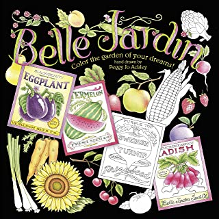 Belle Jardin: Color The Garden of Your Dreams Adult Coloring Book