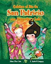 Celebra el Día de San Patricio con Samantha y Lola  / Celebrate St. Patricks Day with Samantha and Lola ( Cuentos para celebrar) Spanish Edition (Cuentos Para Celebrar / Stories To Celebrate)