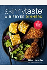 Skinnytaste Air Fryer Dinners: 75 Healthy Recipes for Easy Weeknight Meals Kindle Edition