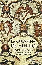 La columna de hierro (Novela Histórica) (Spanish Edition)