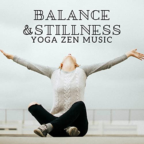 Balance & Stillness: Yoga Zen Music for Relieving Stress ...
