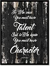 To Win Once You Must Have Talent But To Win Again You Must Have Character John Wooden Motivation Quote Saying Canvas Print Home Decor Wall Art Gift Ideas, Black Frame, Black, 7