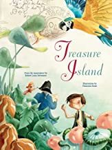 Treasure Island: From the Masterpiece by Robert Louis Stevenson