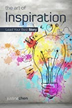 The Art of Inspiration: Lead Your Best Story