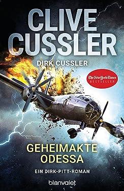 Geheimakte Odessa: Ein Dirk-Pitt-Roman (Die Dirk-Pitt-Abenteuer 24) (German Edition)