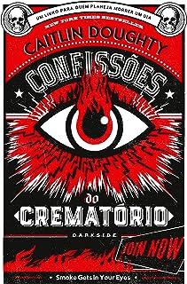 Confissões do crematório: Lições para toda a vida