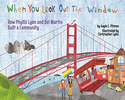 When You Look Out the Window: How Phyllis Lyon and Del Martin Built a Community