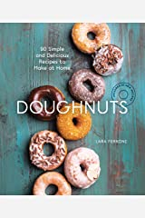 Doughnuts: 90 Simple and Delicious Recipes to Make at Home Kindle Edition