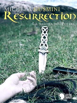 Resurrection - La nascita del potere