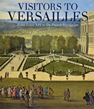 Visitors to Versailles: From Louis XIV to the French Revolution [Idioma Inglés]
