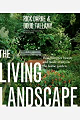 The Living Landscape: Designing for Beauty and Biodiversity in the Home Garden Kindle Edition