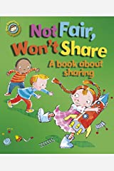 Not Fair, Won't Share - A book about sharing (Our Emotions and Behaviour) Kindle Edition