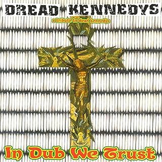 Dread Kennedys: In Dub We Trust