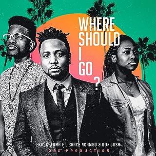 Where Should I Go (feat. Grace Ngambo & Don Josh)
