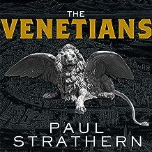 The Venetians: A New History: From Marco Polo to Casanova