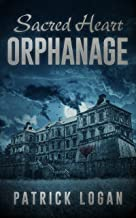 Sacred Heart Orphanage (The Haunted Book 5)