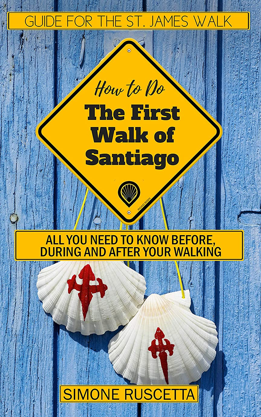 瀬戸際不承認上院議員(How to do) The First Walk of Santiago de Compostela: Guide for the St. James Walk (English Edition)