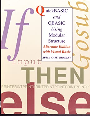 Quickbasic and Qbasic Using Modular Structure Alternate Edition With Visual Basic