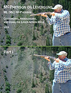 McPherson On Leverguns, Part I: Getting The Most Out Of The Lever-Action Rifle