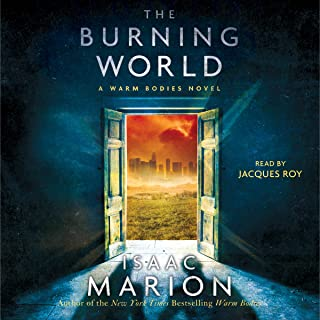 The Burning World: Warm Bodies, Book 2