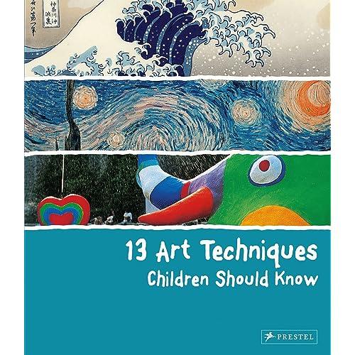 13 Art Techniques Children Should Know (13 Children Should Know)