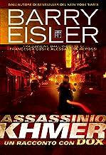 Assassino Khmer: Un Racconto con Dox, Traduzione dall'inglese di Francesca Cosi e Alessandra Repossi (Assassino John Rain)...