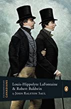 Extraordinary Canadians: Louis Hippolyte Lafontaine and Robert