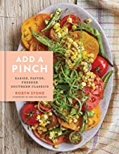 Add a Pinch: Easier, Faster, Fresher Southern Classics: A Cookbook