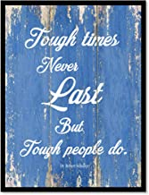 Tough Times Never Last But Tough People Do Dr. Robert Schuller Motivation Quote Saying Canvas Print Home Decor Wall Art Gift Ideas, Black Frame, Blue, 13