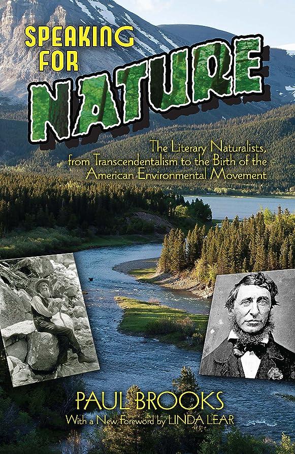 差し引くきょうだいクリスチャンSpeaking for Nature: The Literary Naturalists, from Transcendentalism to the Birth of the American Environmental Movement (Dover Books on Plants and Animals) (English Edition)