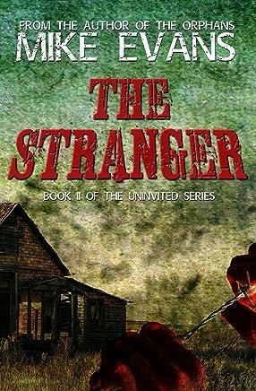 The Stranger: - Extreme Horror Serial Killer Thriller Series (The Uninvited Book 2)