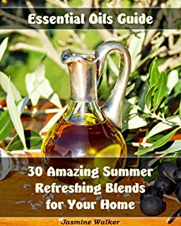 Essential Oils Guide: 30 Amazing Summer Refreshing Blends for Your Home