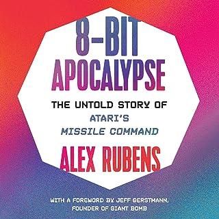 8-Bit Apocalypse: The Untold Story of Atari's Missile Command