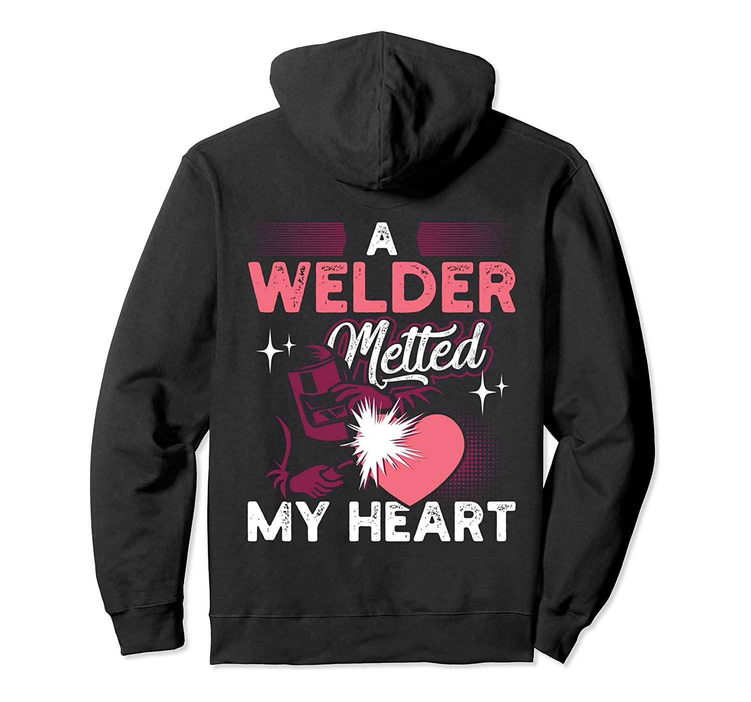 A Welder Melted My Heart Funny Gift For Wife Girlfriend Pullover Hoodie-Awarplus