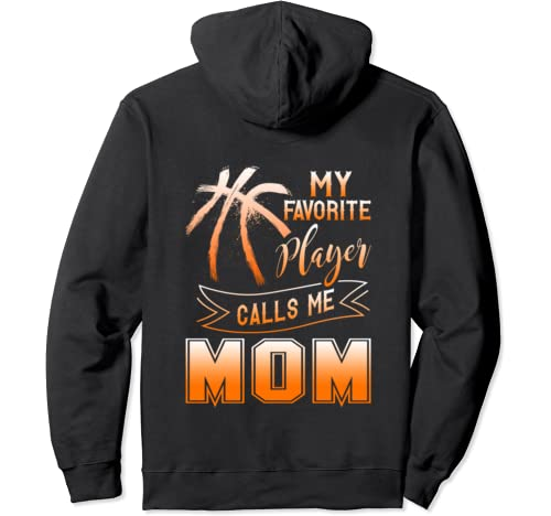 My Favorite Player Calls Me Mom T Shirt, Basketball T Shirt Pullover Hoodie