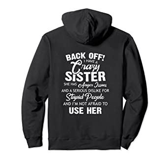 Off White Christmas Hoodie.Amazon Com Christmas Back Off I Have A Crazy Sister Hoodie