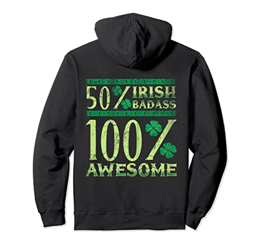 daecabde Image Unavailable. Image not available for. Color: 50% Irish Badass 100%  Awesome Hoodie St Patricks Day Funny