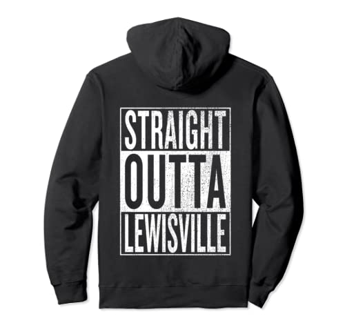 Straight Outta Lewisville Great Travel Outfit & Gift Idea Pullover Hoodie