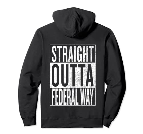 Straight Outta Federal Way Great Travel Outfit & Gift Idea Pullover Hoodie