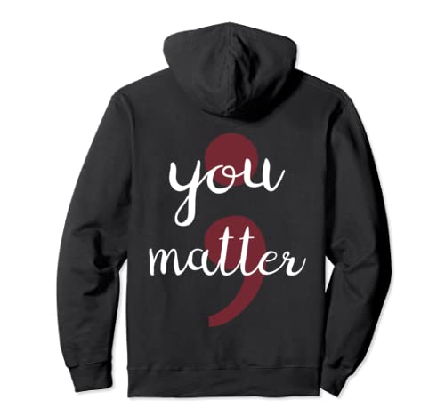 You Matter Semicolon Suicide Prevention And Depression Pullover Hoodie