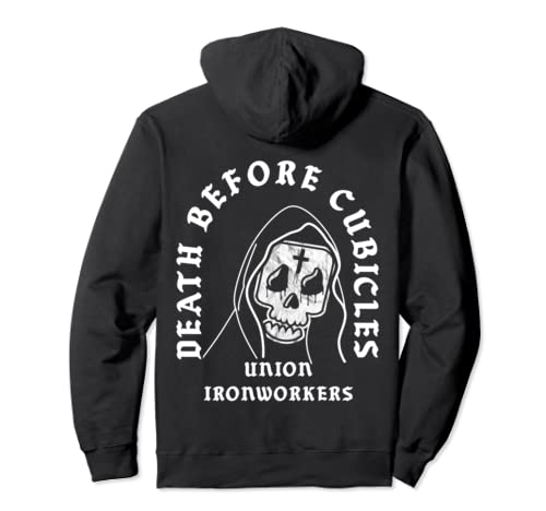 Union Ironworkers Reaper Skull Death Before Cubicles Funny Pullover Hoodie