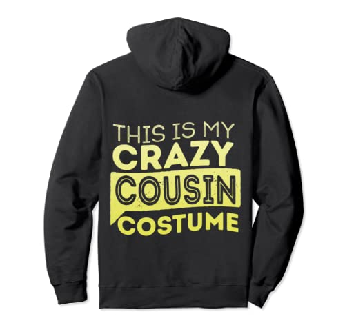 This Is My Crazy Cousin Costume Funny Humor Halloween  Pullover Hoodie
