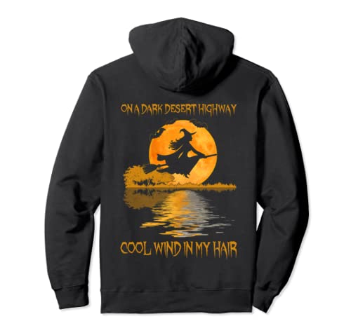 On A Dark Desert Highway Witch Cool Wind Halloween Pullover Hoodie