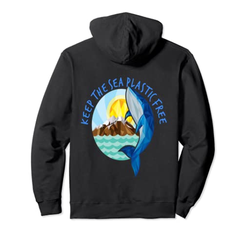 Keep The Sea Plastic Free Stop Ocean Pollution World Planet Pullover Hoodie