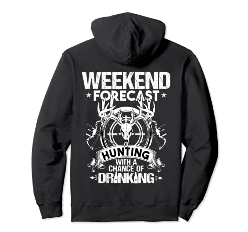 Funny Deer Hunter Hunting Bow Hunting Weekend Forecast Pullover Hoodie