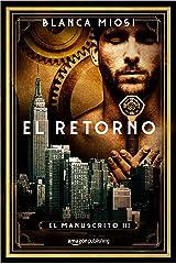 El retorno (El manuscrito nº 3) (Spanish Edition) Kindle Edition